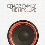 The Crabb Family The Hits... Live