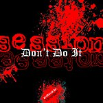 Session Don't Do It - Single