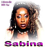 Sabina I Wanna Be With You