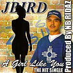 J-Bird A Girl Like You
