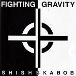 Fighting Gravity Shishkabob