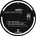 Sebbo Never Want Another