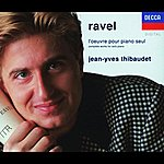 Jean-Yves Thibaudet Ravel: Complete Works for Solo PIano