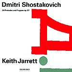 Keith Jarrett Shostakovich: 24 Preludes And Fugues op.87