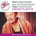 Kirsten Flagstad Mahler: Kindertotenlieder / Wagner: Wesendonk Lieder etc