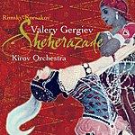 Kirov Orchestra, St Petersburg Rimsky-Korsakov: Scheherazade