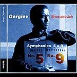 Kirov Orchestra, St Petersburg Shostakovich: Symphonies Nos.5 & 9