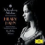 Hilary Hahn Schoenberg: Violin Concerto / Sibelius: Violin Concerto op.47