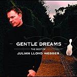 Julian Lloyd Webber Gentle Dreams: The Best of Julian Lloyd Webber