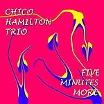 Chico Hamilton Five Minutes More