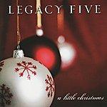 Legacy Five A Little Christmas