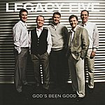 Legacy Five God's Been Good