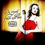 Shake Du ringde från Flen