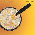 James Vincent Each New Morning