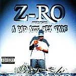 Z-Ro Z-ro Presents: A Bad Azz Mix Tape (Parental Advisory)