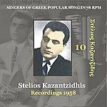 Stelios Kazantzidis Stelios Kazantzidis Vol. 10 / Singers of Greek Popular Song in 78 rpm