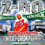 Z-Ro Screwed Up Click Representa (Slowed & Chopped)(Parental Advisory)