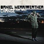 Daniel Merriweather Change (3-Track Maxi-Single)(Parental Advisory)