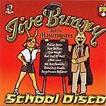 Jive Bunny & The Master Mixers Jive Bunny & The Mastermixers School Disco