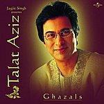 Talat Aziz Jagjit Singh Presents Talat Aziz
