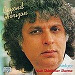 Pandit Shiv Kumar Sharma Beyond Horizon