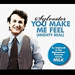 Sylvester You Make Me Feel (Mighty Real)/Dance