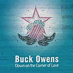 Buck Owens Down on the Corner of Love
