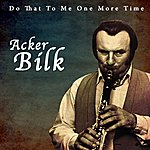 Acker Bilk Do That To Me One More Time