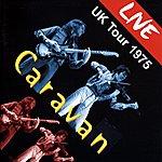 Caravan Live Uk Tour '75