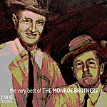 The Monroe Brothers The Very Best of the Monroe Brothers