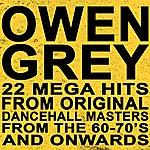 Owen Grey Owen Grey: 22 Mega Hits