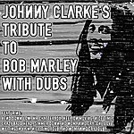 Johnny Clarke Johnny Clarke's Tribute To Bob Marley With Dubs