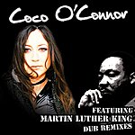 CoCo O'Connor Dub featuring Martin Luther King - Remixes