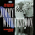 Jimmy Witherspoon Blowin' In From Kansas City