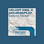 Velvet Girl Show Me The Way