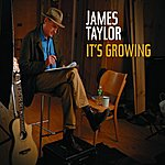 James Taylor It's Growing (Single)