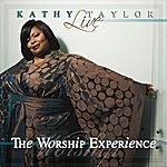 Kathy Taylor Live: The Worship Experience