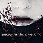 Meg & Dia Black Wedding (Single)