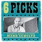 Mark Schultz 6 Picks: Essential Radio Hits EP