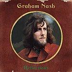 Graham Nash Reflections (Remastered)