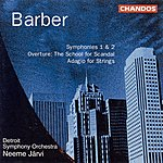 Neeme Järvi Barber: Symphonies Nos. 1 and 2 / The School for Scandal / Adagio for Strings