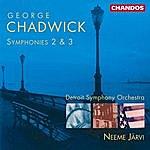 Neeme Järvi Chadwick: Symphonies Nos. 2 and 3