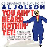 New Horizon Singers You Ain't Heard Nothin' Yet!: Celebrating The Music Of Al Jolson