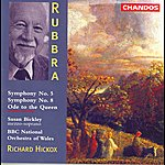 Susan Bickley Rubbra: Symphonies Nos. 5 and 8 / Ode to the Queen