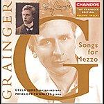 Della Jones Grainger: Grainger Edition, Vol. 12: Songs for Mezzo-Soprano
