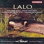 Olivier Charlier Lalo: Violin Concerto in F major / Scherzo in D minor / Concert Russe / Overture to Le Roi d'Ys