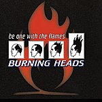 Burning Heads Be One With The Flame