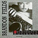 Brandon Fields Everybody's Business