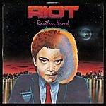 Riot Restless Breed