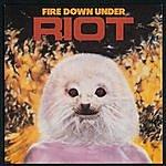 Riot Fire Down Under